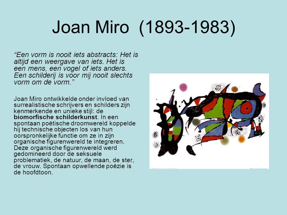"""Joan Miro (1893-1983) """"Een vorm is nooit iets abstracts: Het is altijd een weergave van iets. Het is een mens, een vogel of iets anders. Een schilderi"""