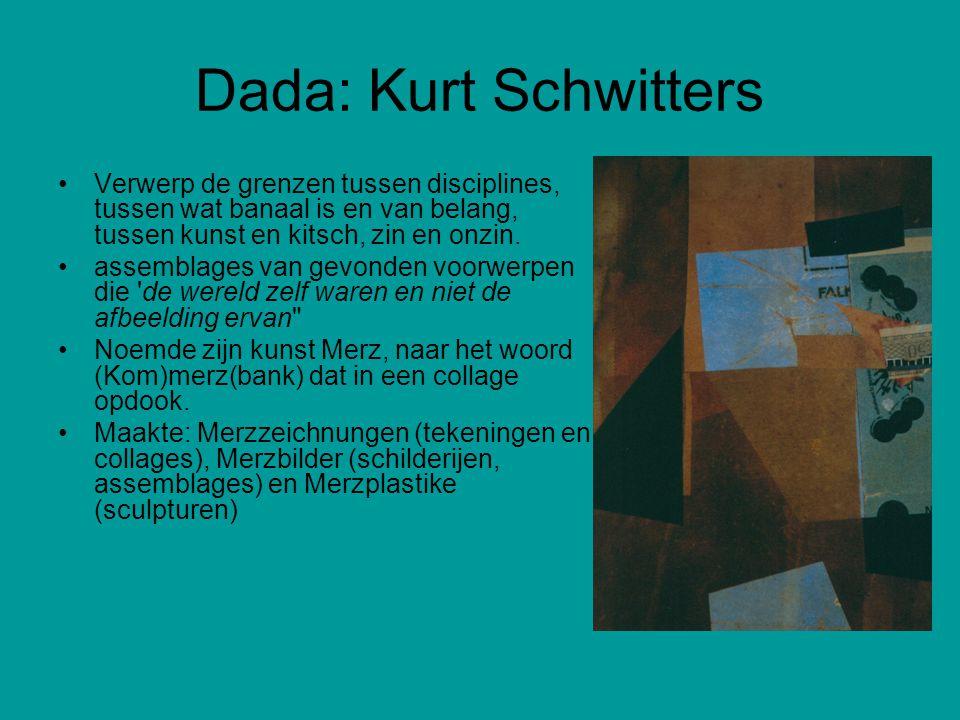 Dada: Kurt Schwitters Verwerp de grenzen tussen disciplines, tussen wat banaal is en van belang, tussen kunst en kitsch, zin en onzin. assemblages van