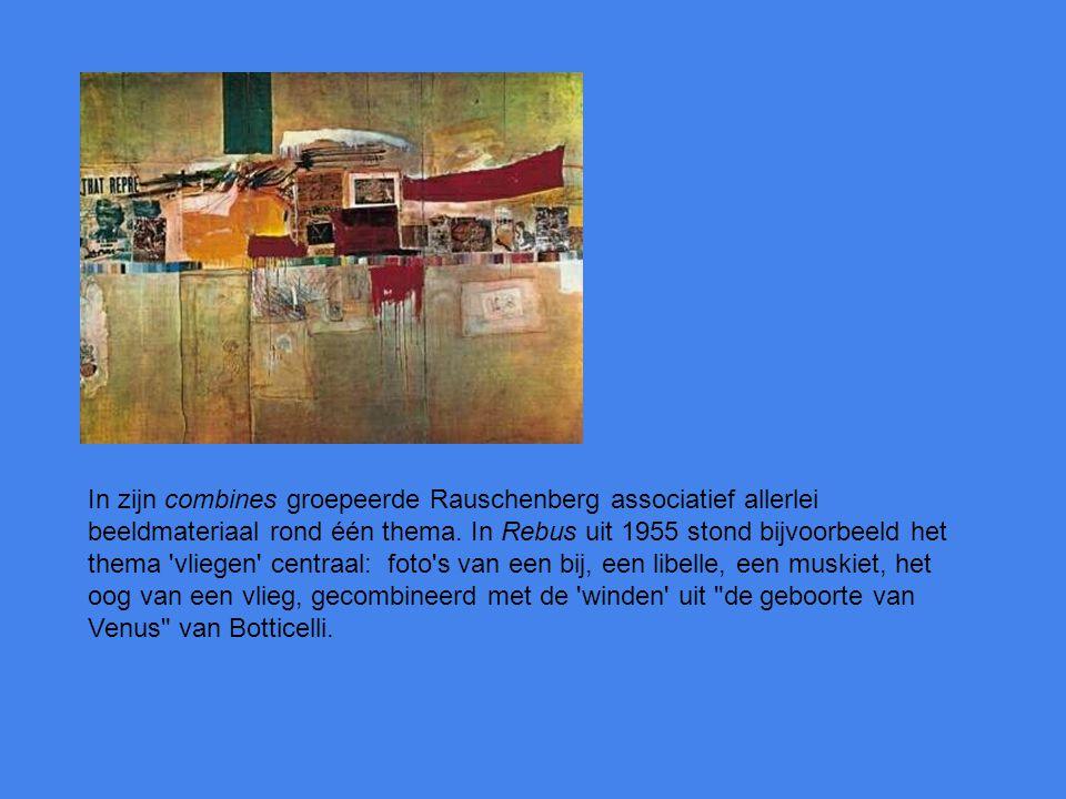 In zijn combines groepeerde Rauschenberg associatief allerlei beeldmateriaal rond één thema. In Rebus uit 1955 stond bijvoorbeeld het thema 'vliegen'