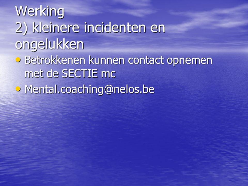Werking 3) lange termijn Op lange termijn wil de MCo meewerken aan de evolutie naar een meer zorgzame duikwereld waar accidenten en incidenten meer bespreekbaar zijn Op lange termijn wil de MCo meewerken aan de evolutie naar een meer zorgzame duikwereld waar accidenten en incidenten meer bespreekbaar zijn
