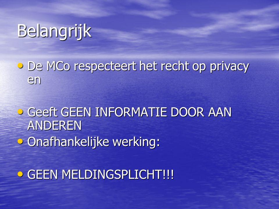 Belangrijk De MCo respecteert het recht op privacy en De MCo respecteert het recht op privacy en Geeft GEEN INFORMATIE DOOR AAN ANDEREN Geeft GEEN INF