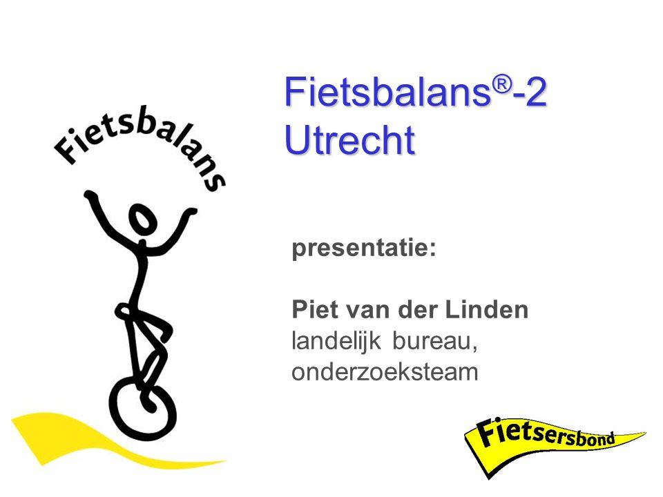 presentatie: Piet van der Linden landelijk bureau, onderzoeksteam Fietsbalans ® -2 Utrecht