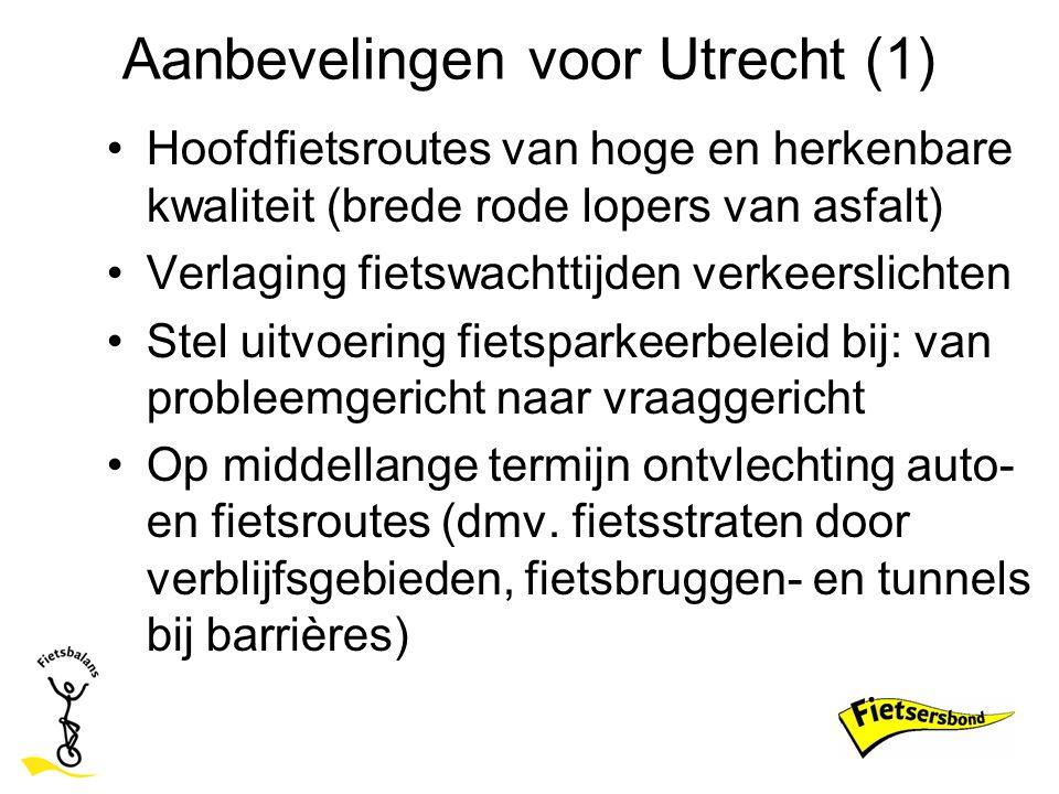 Aanbevelingen voor Utrecht (1) Hoofdfietsroutes van hoge en herkenbare kwaliteit (brede rode lopers van asfalt) Verlaging fietswachttijden verkeerslic