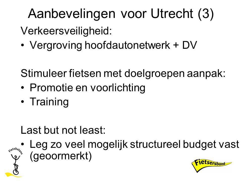 Aanbevelingen voor Utrecht (3) Verkeersveiligheid: Vergroving hoofdautonetwerk + DV Stimuleer fietsen met doelgroepen aanpak: Promotie en voorlichting