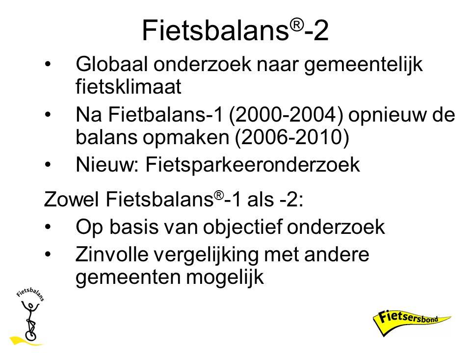 Fietsbalans ® -2 Globaal onderzoek naar gemeentelijk fietsklimaat Na Fietbalans-1 (2000-2004) opnieuw de balans opmaken (2006-2010) Nieuw: Fietsparkee