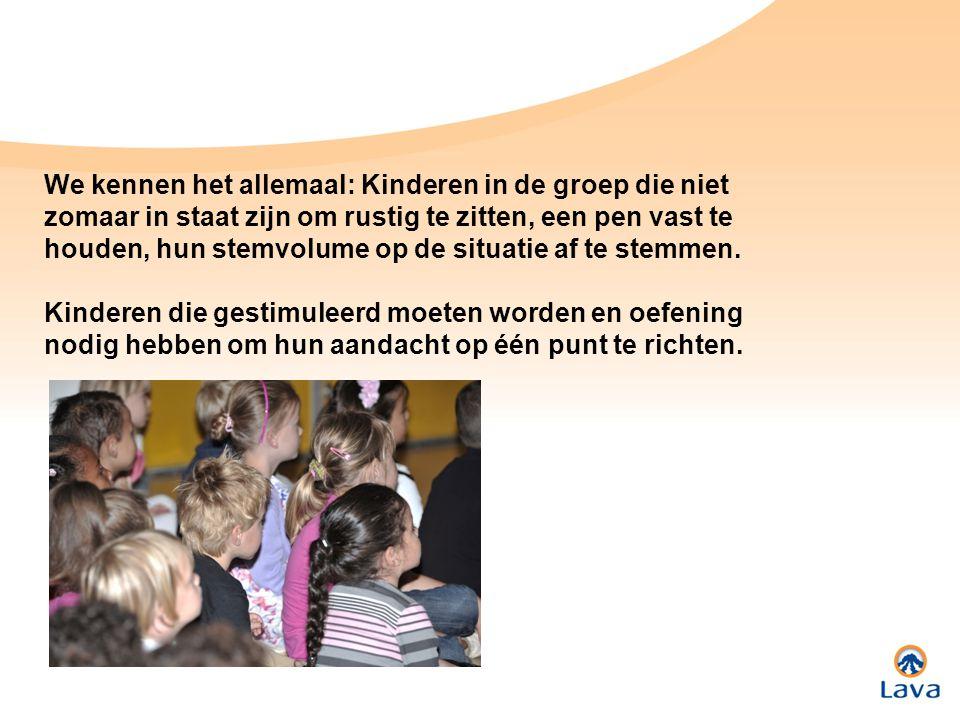 We kennen het allemaal: Kinderen in de groep die niet zomaar in staat zijn om rustig te zitten, een pen vast te houden, hun stemvolume op de situatie