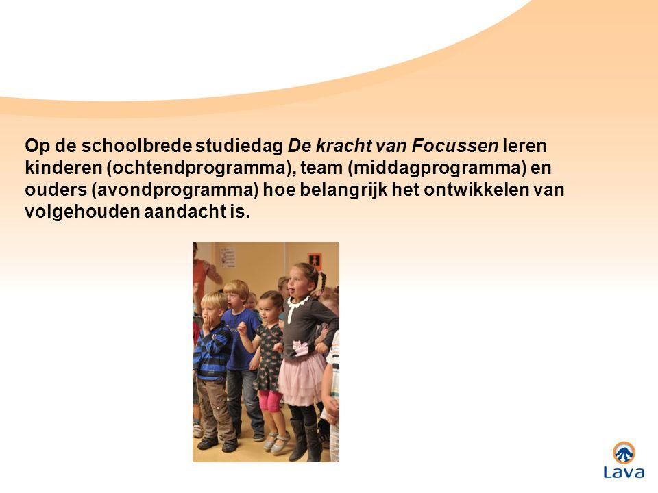 Op de schoolbrede studiedag De kracht van Focussen leren kinderen (ochtendprogramma), team (middagprogramma) en ouders (avondprogramma) hoe belangrijk