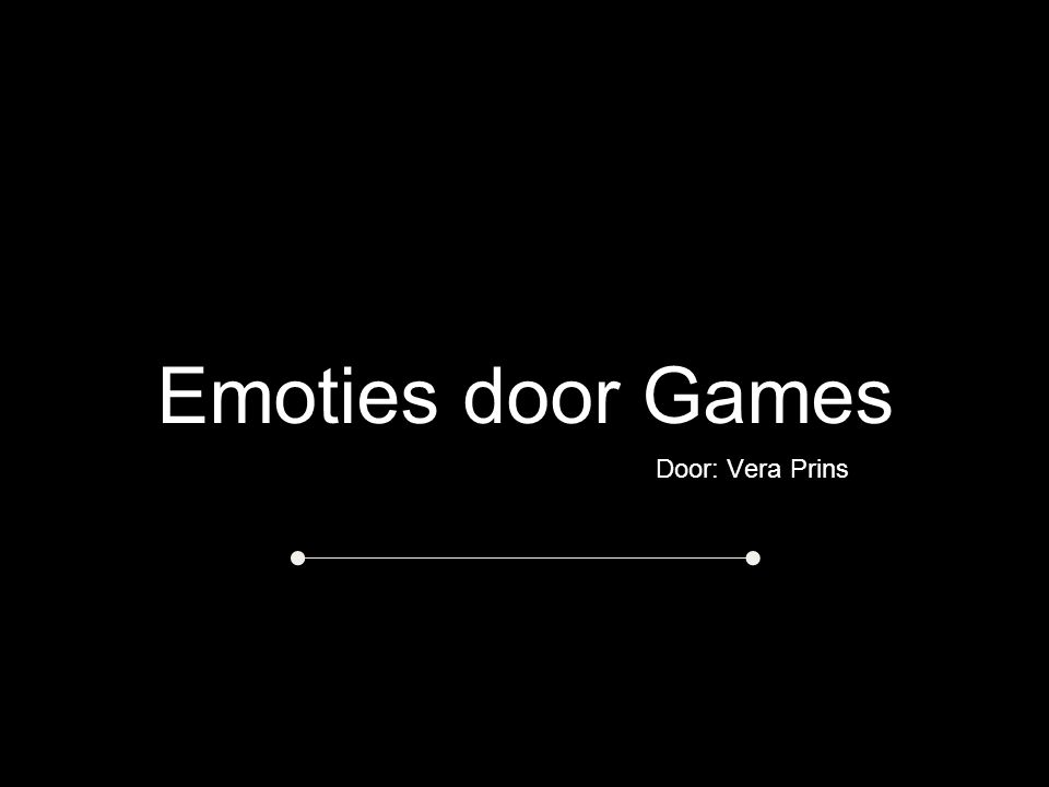 Emoties door Games Door: Vera Prins