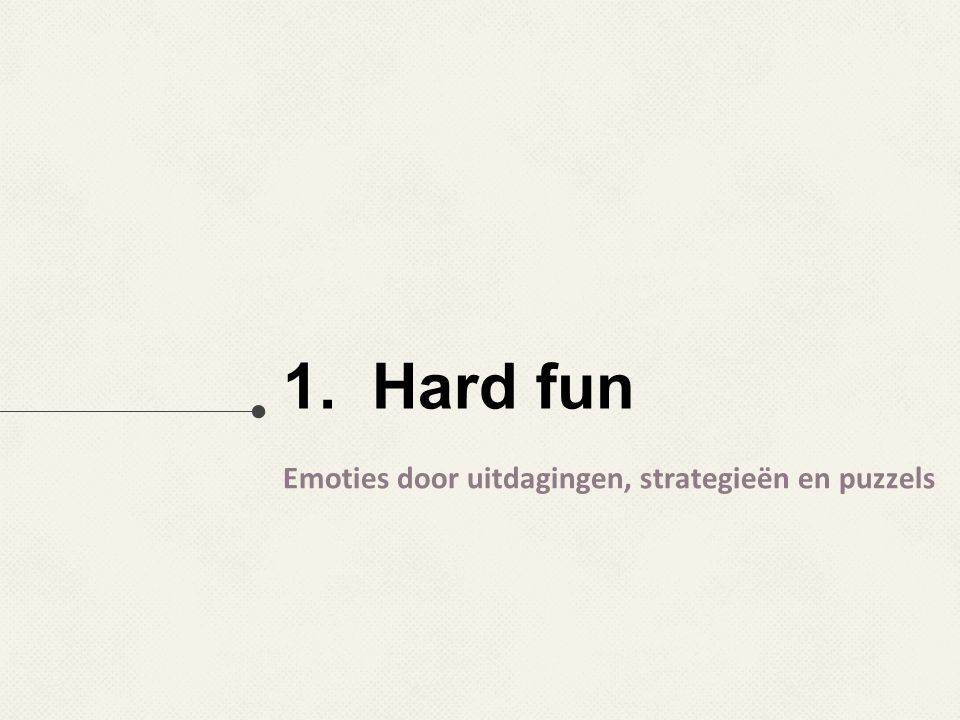 1. Hard fun Emoties door uitdagingen, strategieën en puzzels