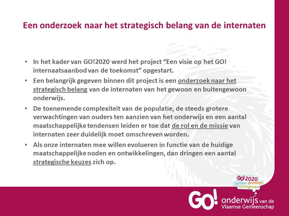"""Een onderzoek naar het strategisch belang van de internaten In het kader van GO!2020 werd het project """"Een visie op het GO! internaatsaanbod van de to"""