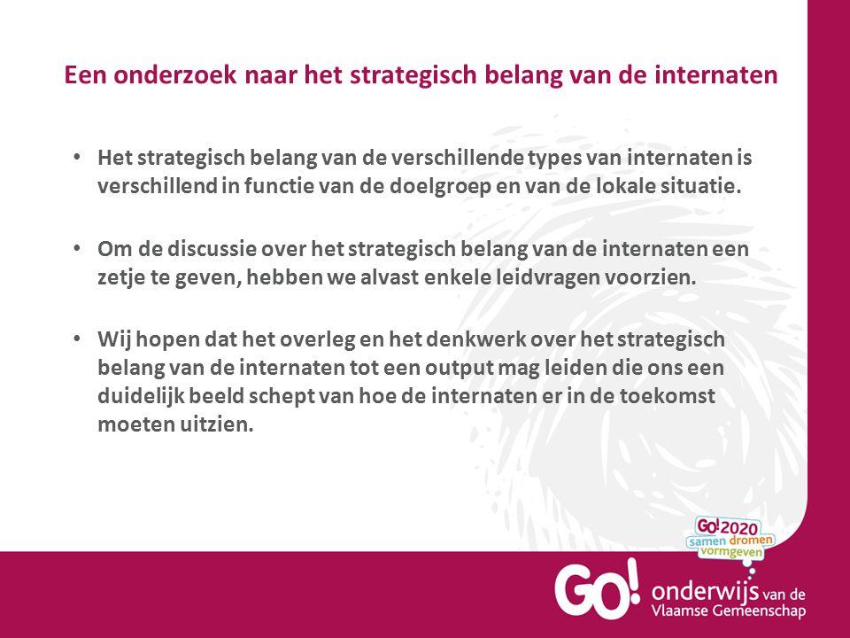 Een onderzoek naar het strategisch belang van de internaten Het strategisch belang van de verschillende types van internaten is verschillend in functi