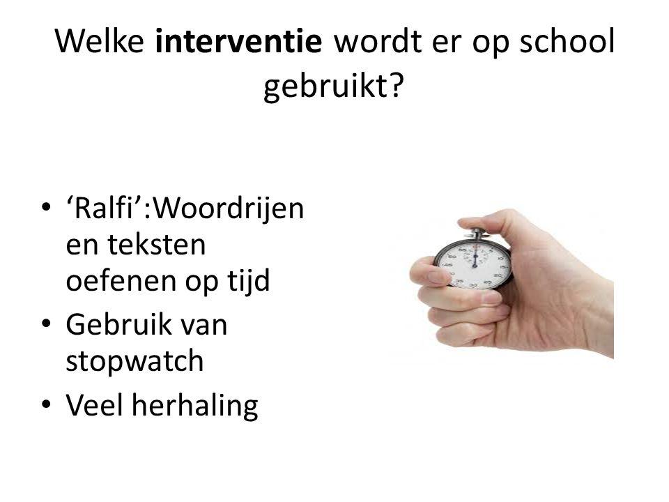 Welke interventie wordt er op school gebruikt.