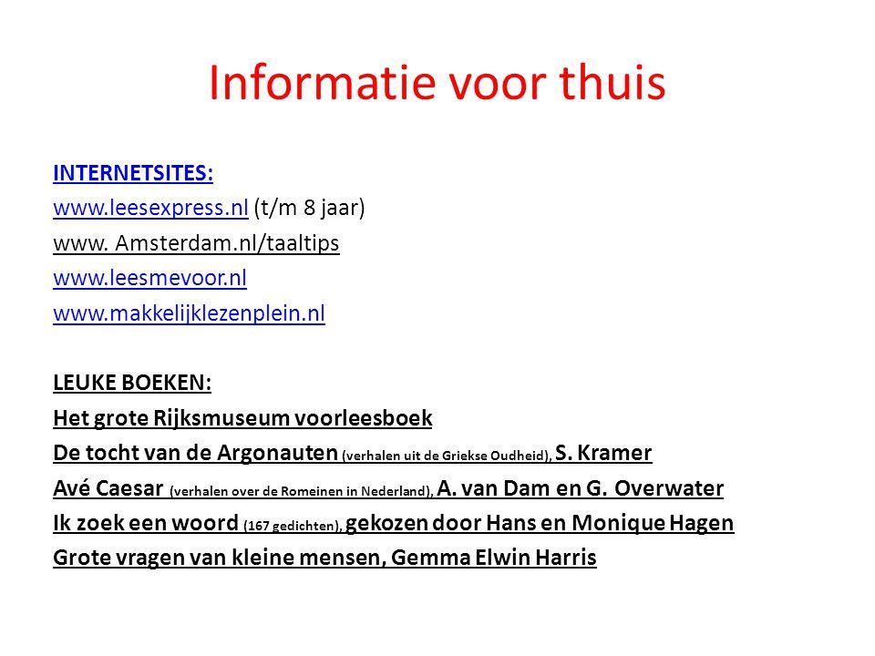 Informatie voor thuis INTERNETSITES: www.leesexpress.nlwww.leesexpress.nl (t/m 8 jaar) www.