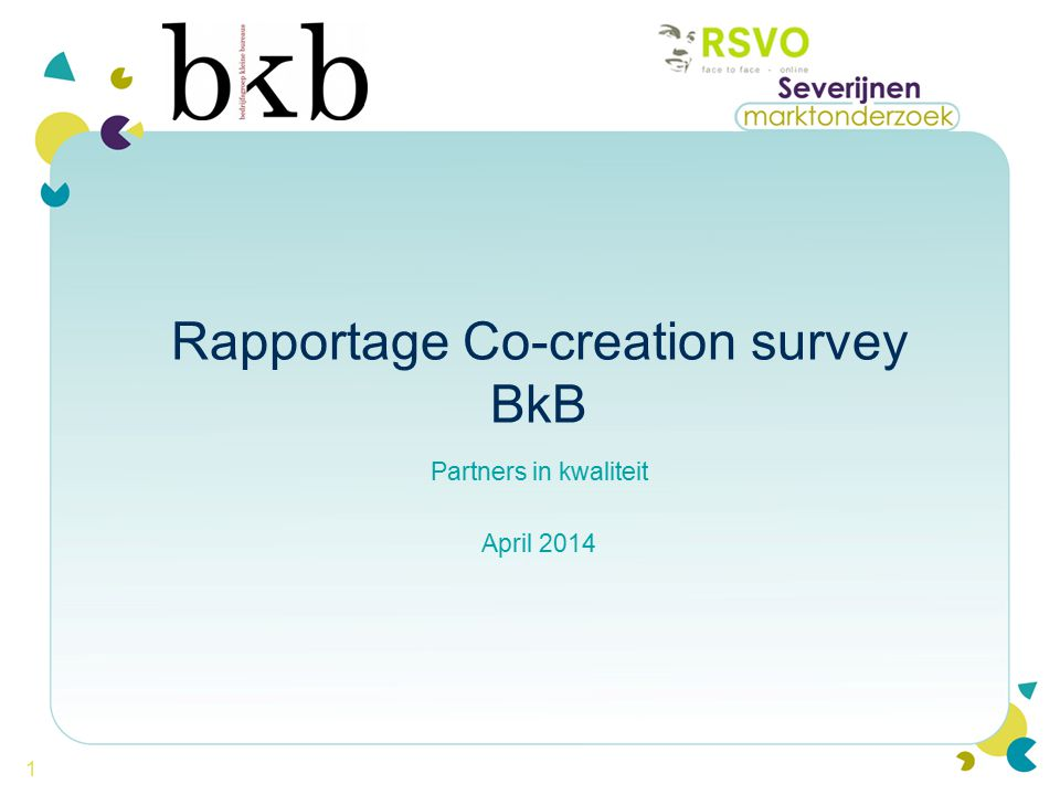 1 Rapportage Co-creation survey BkB Partners in kwaliteit April 2014