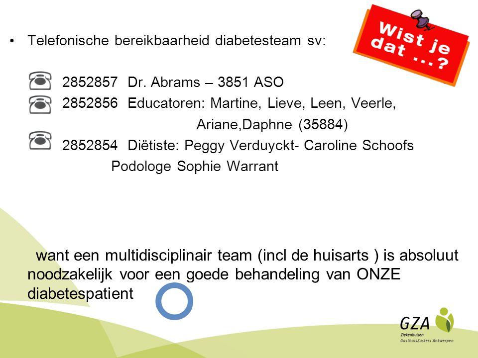 Telefonische bereikbaarheid diabetesteam sv: 2852857 Dr.