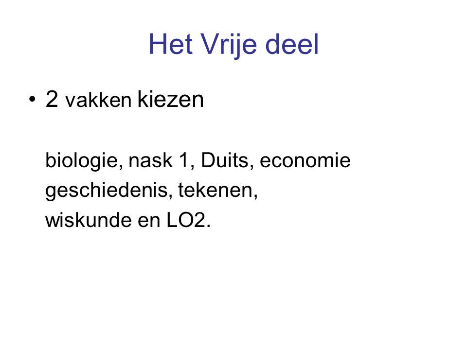 Het Vrije deel 2 vakken kiezen biologie, nask 1, Duits, economie geschiedenis, tekenen, wiskunde en LO2.