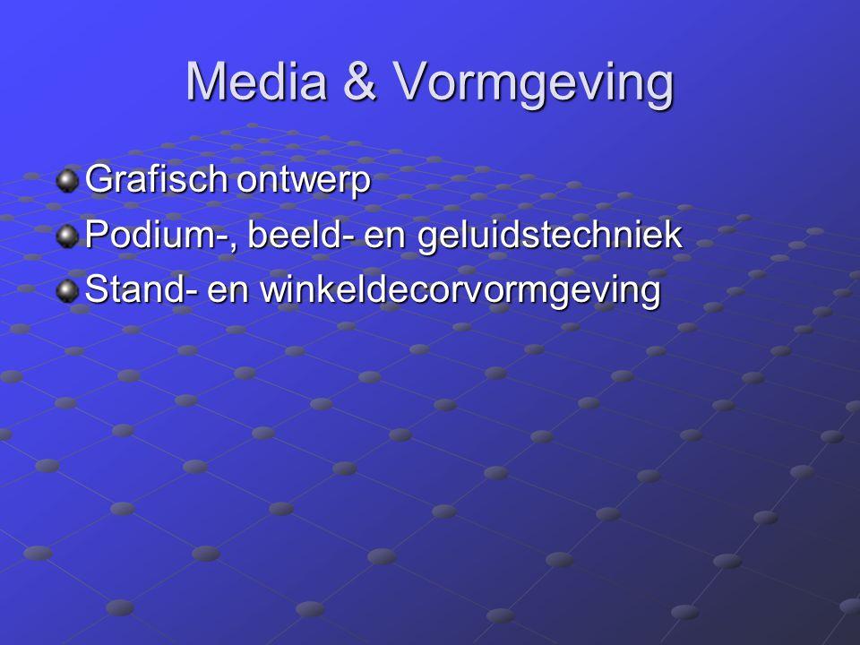 Media & Vormgeving Grafisch ontwerp Podium-, beeld- en geluidstechniek Stand- en winkeldecorvormgeving