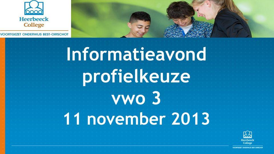 Informatieavond profielkeuze vwo 3 11 november 2013