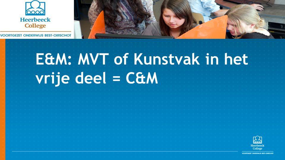 E&M: MVT of Kunstvak in het vrije deel = C&M