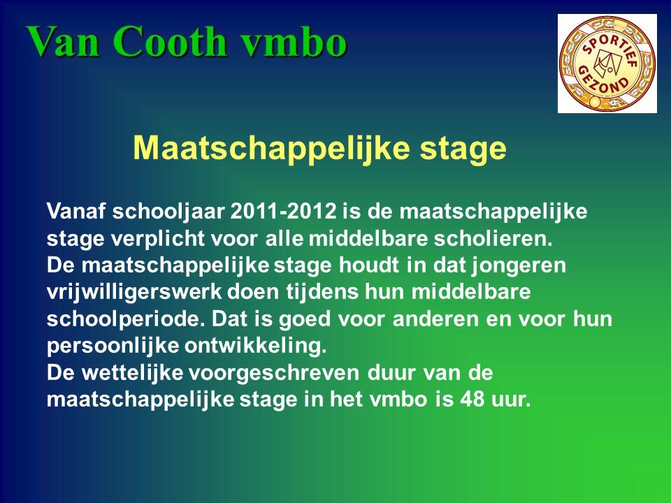 Van Cooth vmbo Vanaf schooljaar 2011-2012 is de maatschappelijke stage verplicht voor alle middelbare scholieren. De maatschappelijke stage houdt in d