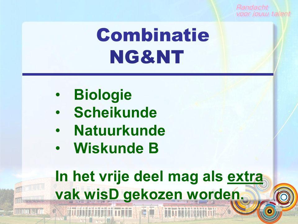 Combinatie NG&NT Biologie Scheikunde Natuurkunde Wiskunde B In het vrije deel mag als extra vak wisD gekozen worden.