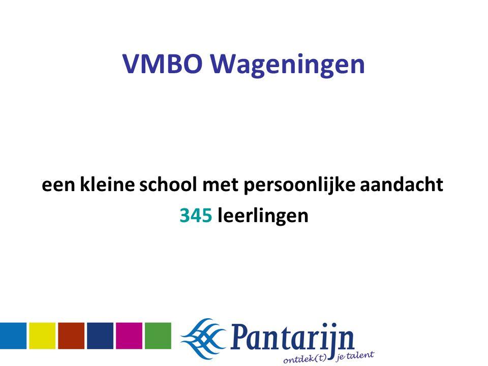 een kleine school met persoonlijke aandacht 345 leerlingen VMBO Wageningen