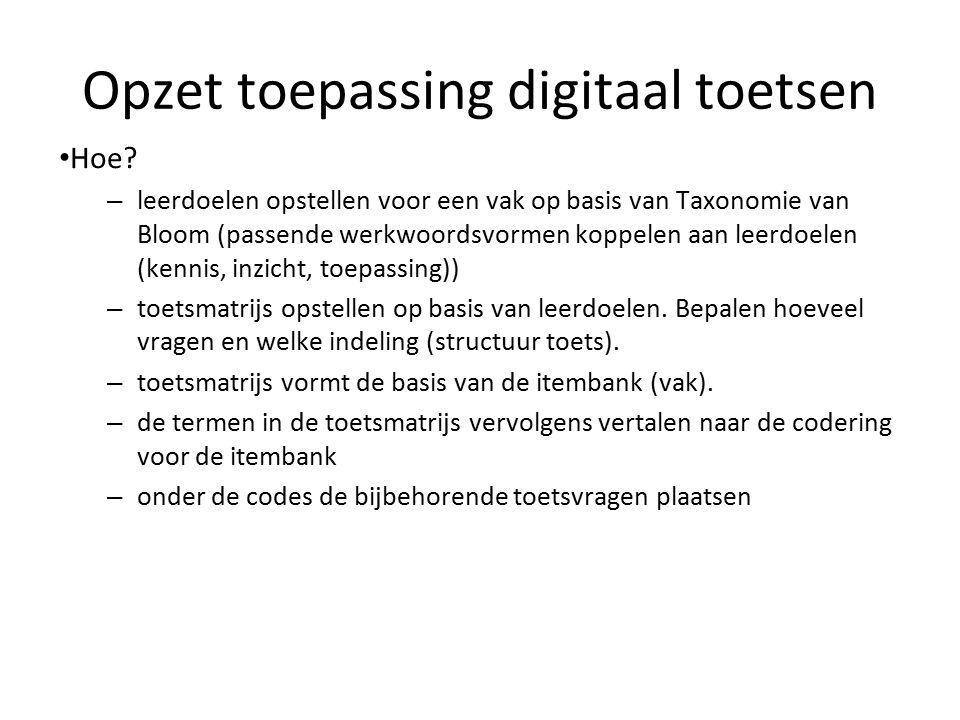 Opzet toepassing digitaal toetsen Hoe? – leerdoelen opstellen voor een vak op basis van Taxonomie van Bloom (passende werkwoordsvormen koppelen aan le