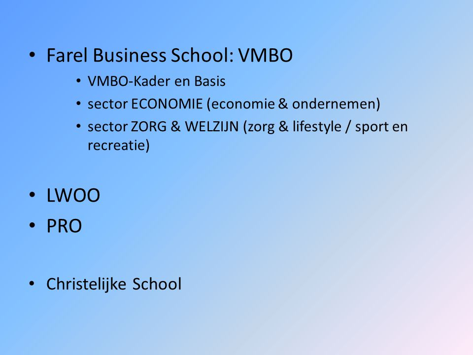 Farel College (Ridderkerk) Farel Lyceum: - VWO (Atheneum). Cambridge Engels. T.T.O. - HAVO. Cambridge Engels. Science HAVO. Sport en Cultuur (onderbou
