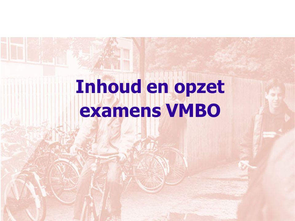 Inhoud en opzet examens VMBO
