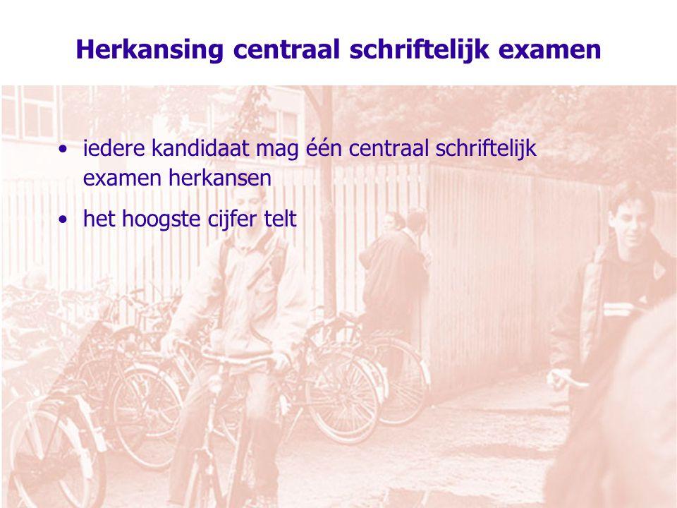 Herkansing centraal schriftelijk examen iedere kandidaat mag één centraal schriftelijk examen herkansen het hoogste cijfer telt