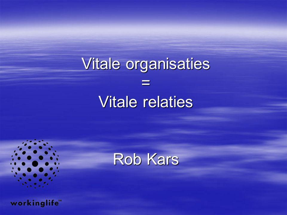 Vitale organisaties = Vitale relaties Rob Kars