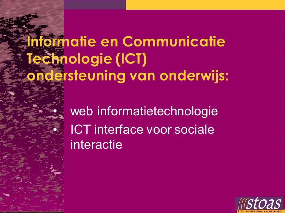 Informatie en Communicatie Technologie (ICT) ondersteuning van onderwijs: web informatietechnologie ICT interface voor sociale interactie