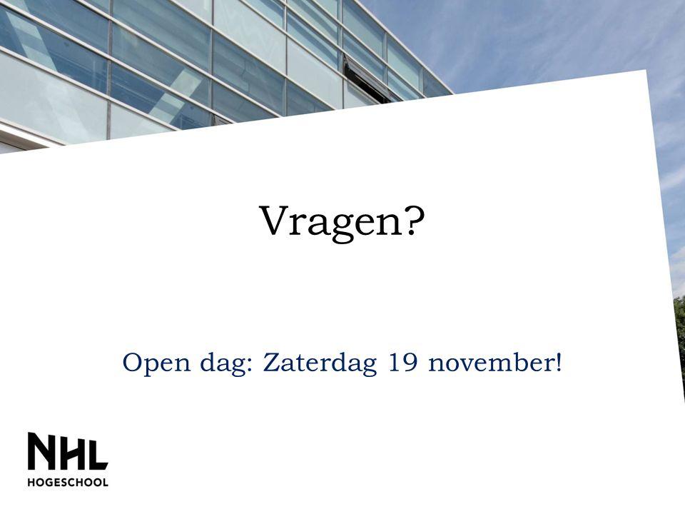 Vragen? Open dag: Zaterdag 19 november!