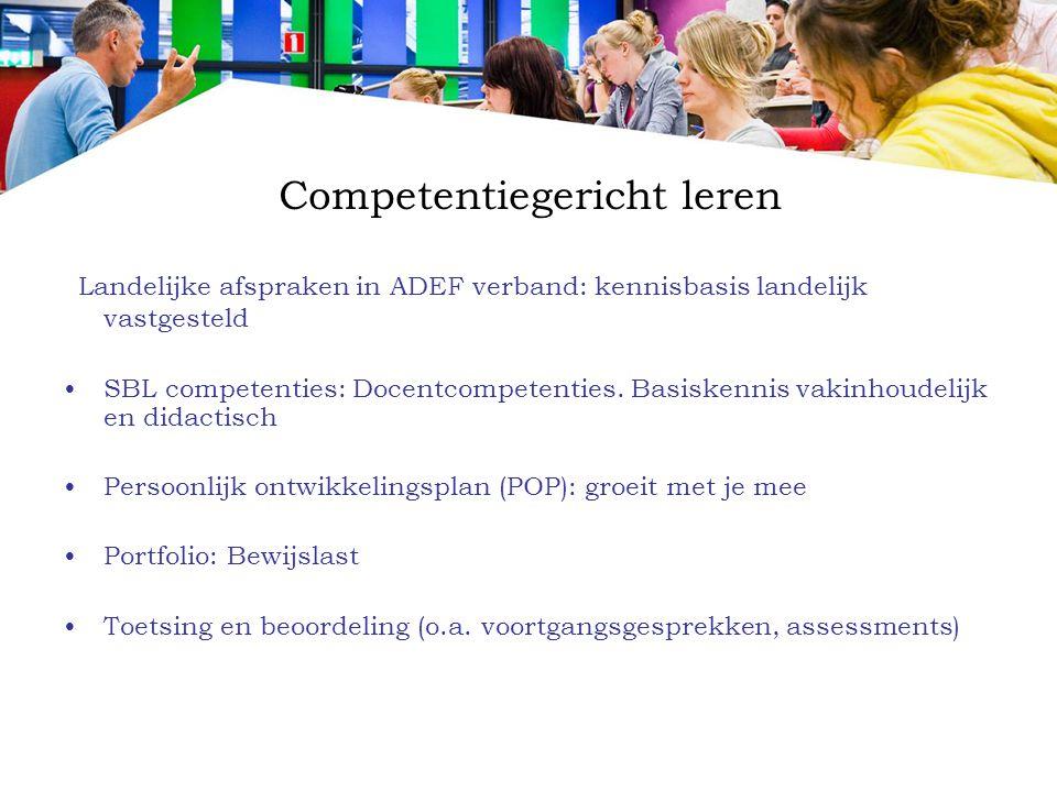 Competentiegericht leren Landelijke afspraken in ADEF verband: kennisbasis landelijk vastgesteld SBL competenties: Docentcompetenties. Basiskennis vak