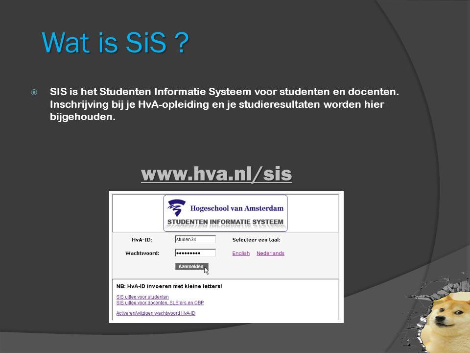 Wat is SiS . SIS is het Studenten Informatie Systeem voor studenten en docenten.