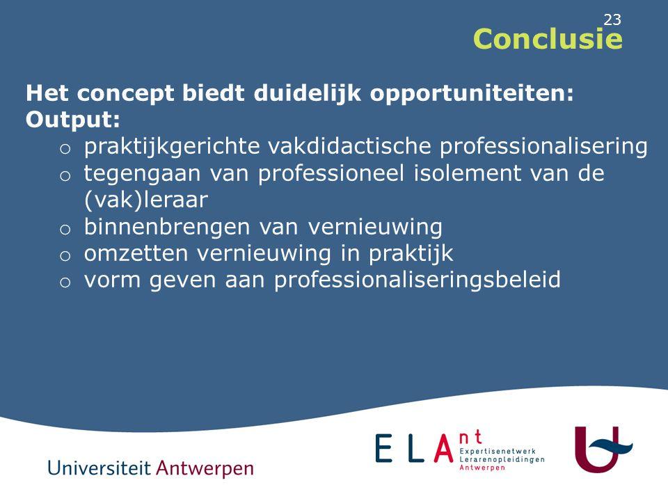 23 Conclusie Het concept biedt duidelijk opportuniteiten: Output: o praktijkgerichte vakdidactische professionalisering o tegengaan van professioneel