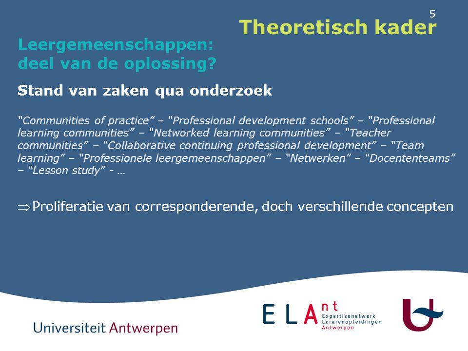 """5 Theoretisch kader Leergemeenschappen: deel van de oplossing? Stand van zaken qua onderzoek """"Communities of practice"""" – """"Professional development sch"""