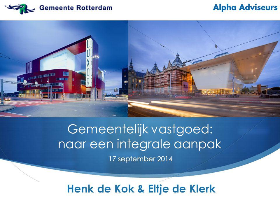  Gemeentelijk vastgoed: naar een integrale aanpak 17 september 2014 Henk de Kok & Eltje de Klerk