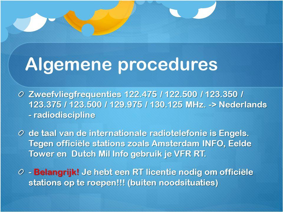 Algemene procedures Zweefvliegfrequenties 122.475 / 122.500 / 123.350 / 123.375 / 123.500 / 129.975 / 130.125 MHz. -> Nederlands - radiodiscipline de