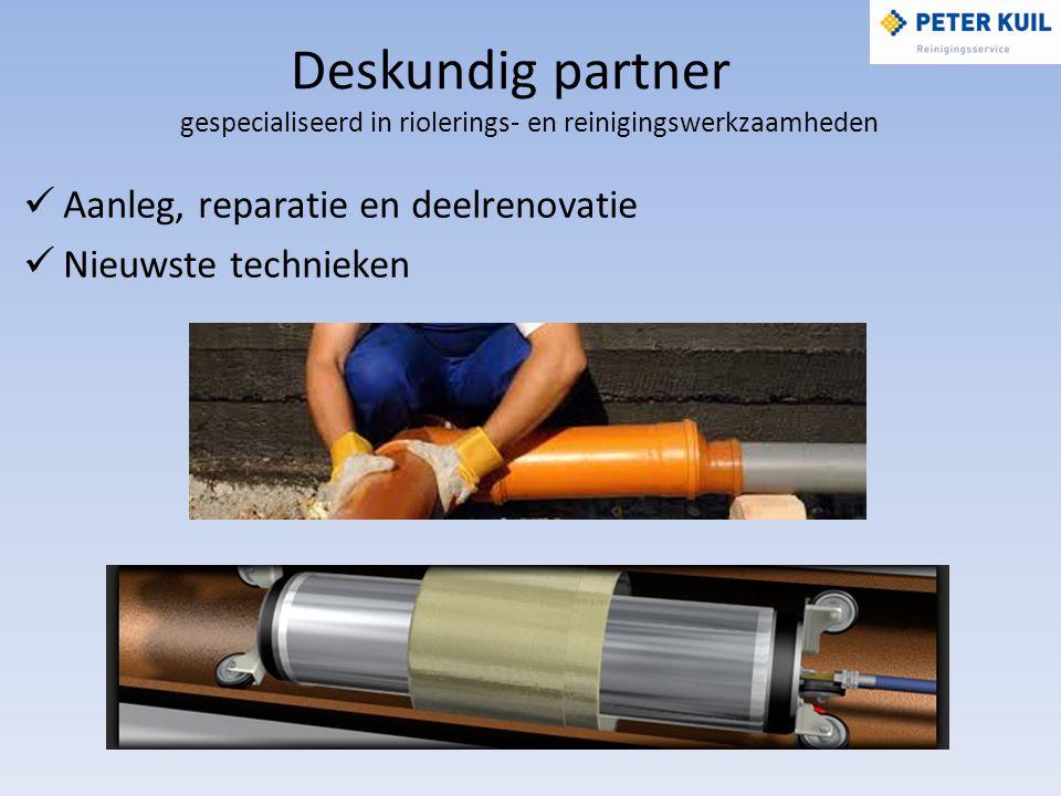Deskundig partner gespecialiseerd in riolerings- en reinigingswerkzaamheden Ontstoppen, reinigen en camera-inspectie Nevelinspectie en detectie Rapportage