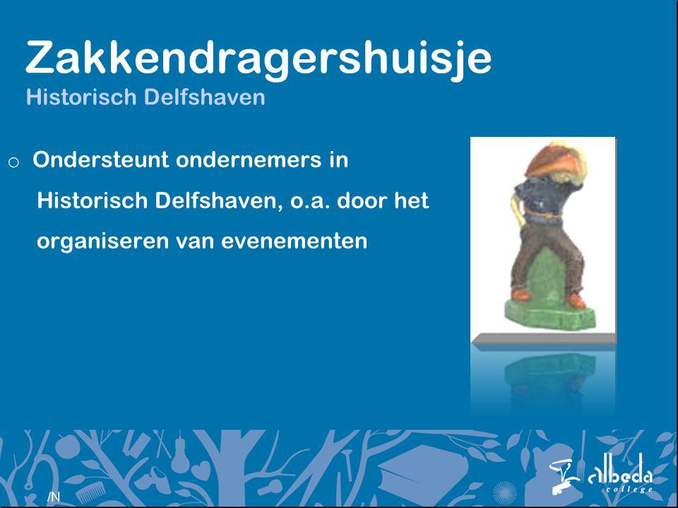 /N Zakkendragershuisje Historisch Delfshaven o Ondersteunt ondernemers in Historisch Delfshaven, o.a. door het organiseren van evenementen