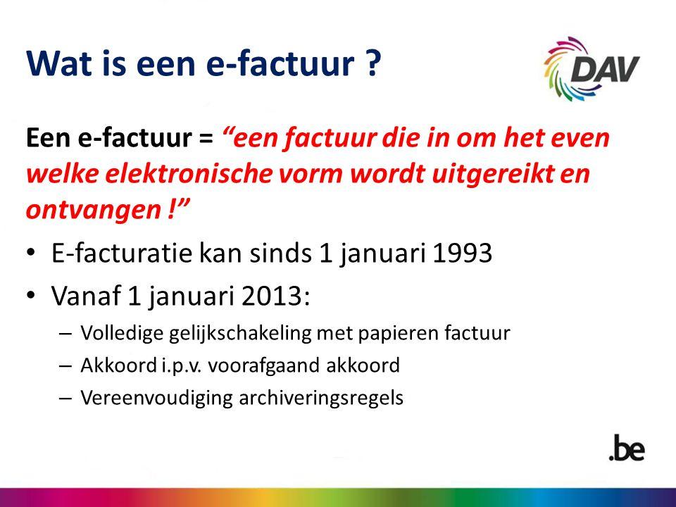 """Wat is een e-factuur ? Een e-factuur = """"een factuur die in om het even welke elektronische vorm wordt uitgereikt en ontvangen !"""" E-facturatie kan sind"""