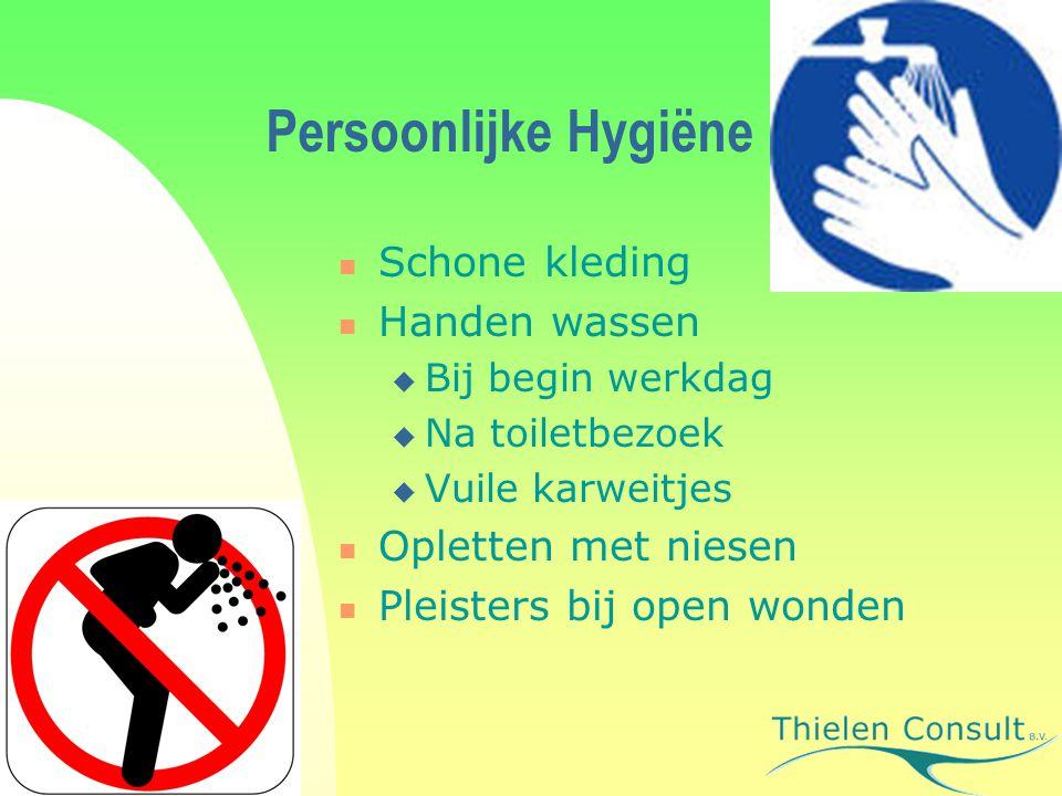 Persoonlijke Hygiëne Schone kleding Handen wassen  Bij begin werkdag  Na toiletbezoek  Vuile karweitjes Opletten met niesen Pleisters bij open wond