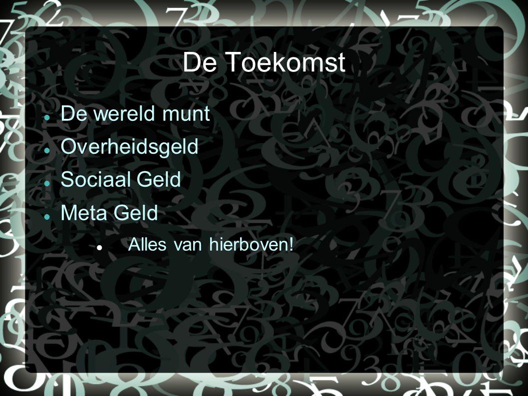 De Toekomst De wereld munt Overheidsgeld Sociaal Geld Meta Geld Alles van hierboven!