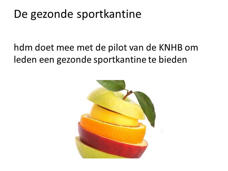 De gezonde sportkantine hdm doet mee met de pilot van de KNHB om leden een gezonde sportkantine te bieden
