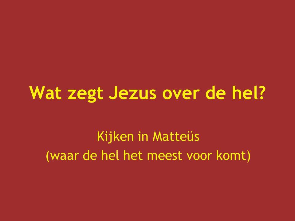 Wat zegt Jezus over de hel? Kijken in Matteüs (waar de hel het meest voor komt)