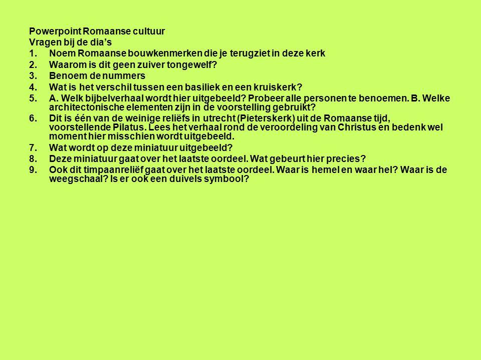 Powerpoint Romaanse cultuur Vragen bij de dia's 1.Noem Romaanse bouwkenmerken die je terugziet in deze kerk 2.Waarom is dit geen zuiver tongewelf? 3.B