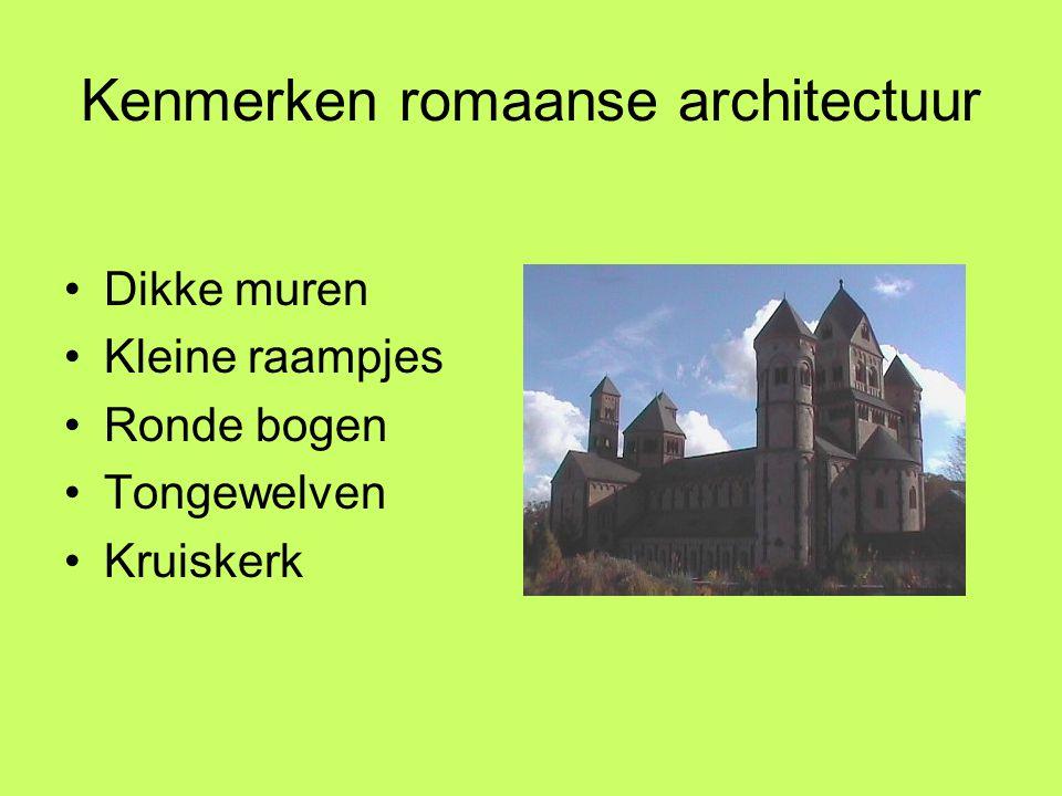 Kenmerken romaanse architectuur Dikke muren Kleine raampjes Ronde bogen Tongewelven Kruiskerk