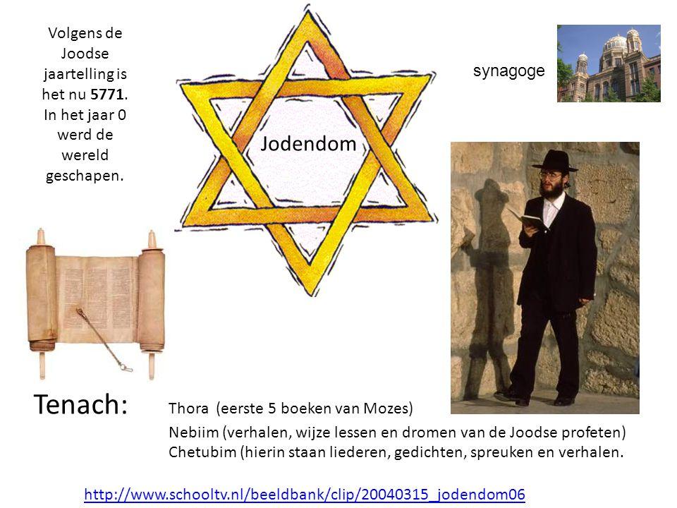 Jodendom Tenach: Thora (eerste 5 boeken van Mozes) Nebiim (verhalen, wijze lessen en dromen van de Joodse profeten) Chetubim (hierin staan liederen, gedichten, spreuken en verhalen.