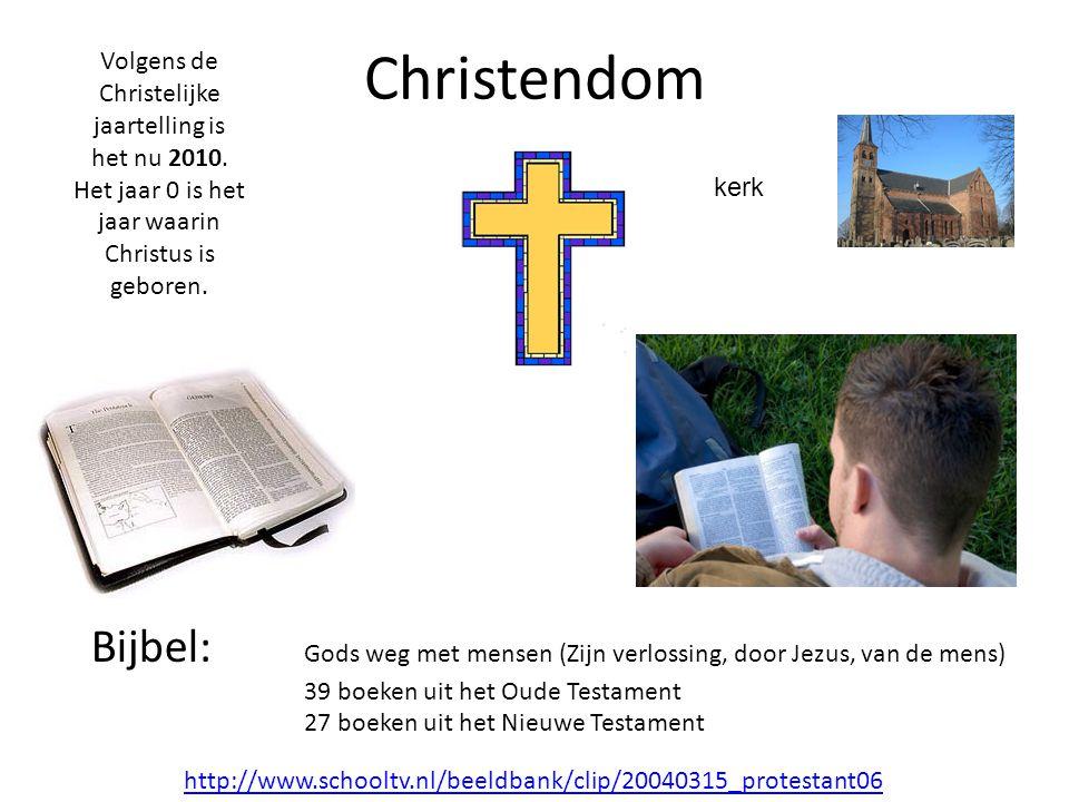 Christendom Volgens de Christelijke jaartelling is het nu 2010. Het jaar 0 is het jaar waarin Christus is geboren. Bijbel: Gods weg met mensen (Zijn v